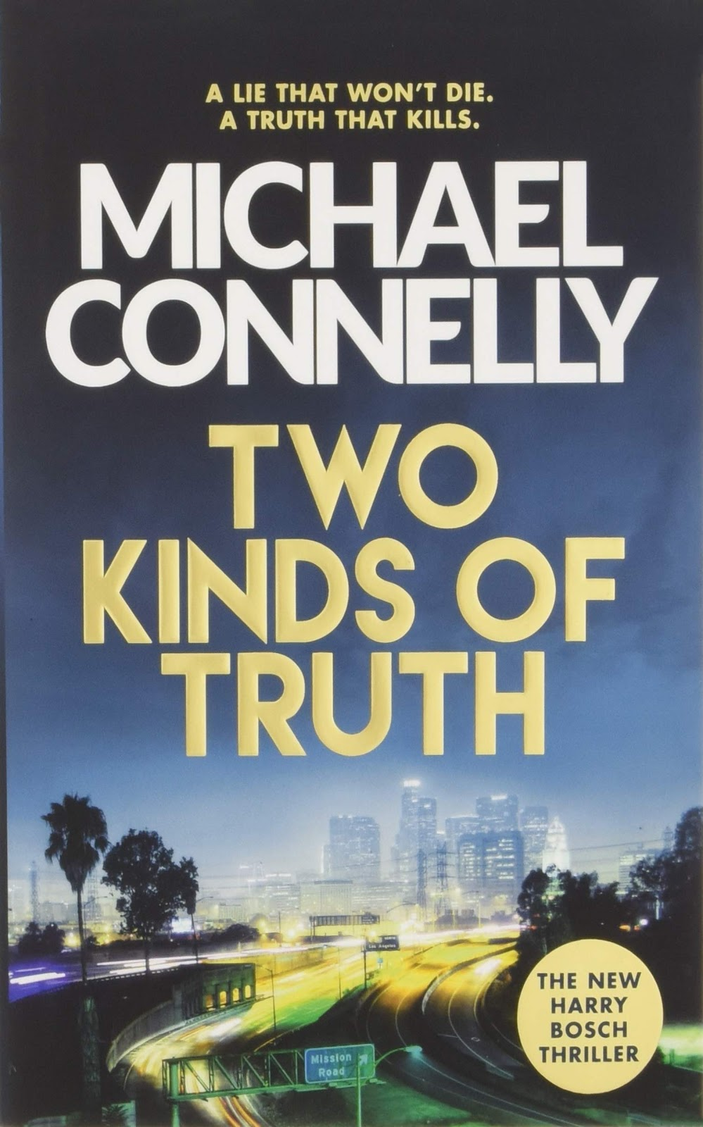 Michael Connelly Tow kinds of Truth and Murder Case review