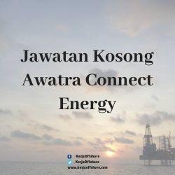 Jawatan Kosong Awatra Connect Energy Sdn Bhd