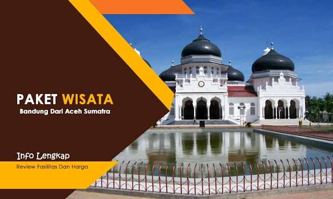 Paket Wisata Bandung Pemberangkatan Dari Aceh