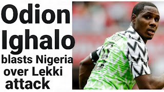 Odion ighalo says nigeria government is shameful for lekki killings