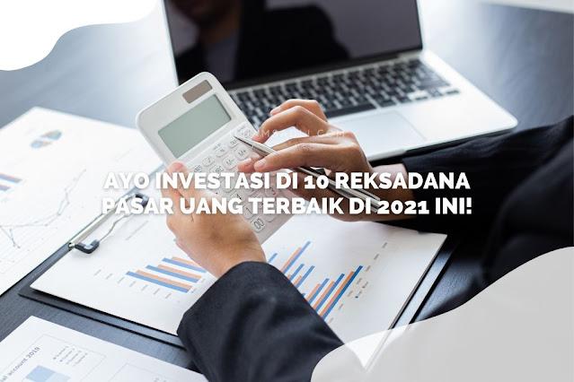 Reksadana Pasar Uang Terbaik di 2021