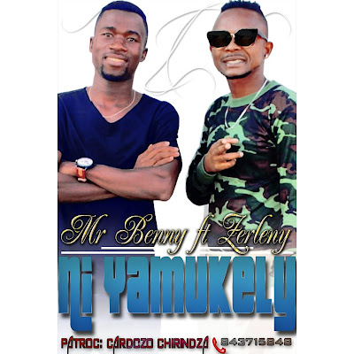 Mr. Benny VS Zerleny & Nwantsongo - Ny Yamukeli (Marrabenta) 2019 | Download Mp3