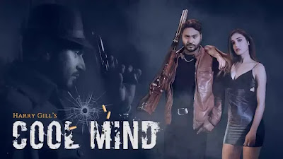 Checkout Harry Gill song Cool Mind lyrics on lyricsaavn