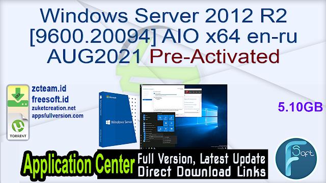 Windows Server 2012 R2 [9600.20094] AIO x64 en-ru AUG2021 Pre-Activated