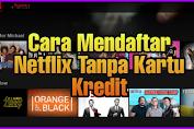 Cara Mendaftar Netflix Tanpa Kartu Kredit
