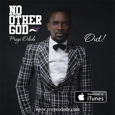 Music: Preye Odede – No Other God