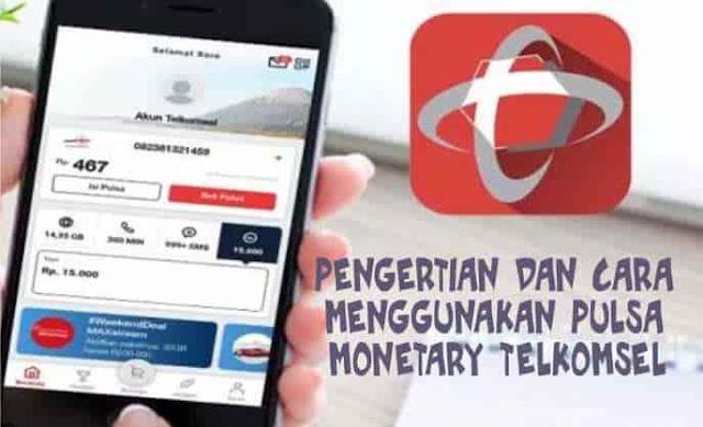 Pengertian dan Cara Menggunakan Pulsa Monetary Telkomsel