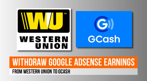 Withdraw Google Adsense Earnings from Western Union to GCash