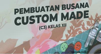 Download Rpp Mata Pelajaran Pembuatan Busana Custom Made Smk Kelas XI XII Kurikulum 2013 Revisi 2017/2018 Semester Ganjil dan Genap | Rpp 1 Lembar