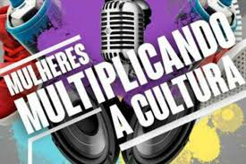 Mulheres Multiplicando a Cultura no espaço Ação Educativa
