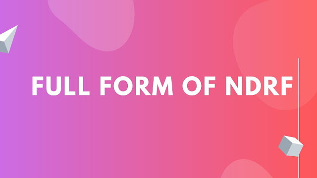 Full form of NDRF | Get all information about LIC