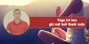 Yoga trẻ hóa - giữ mãi tuổi thanh xuân