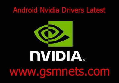 Android Nvidia Drivers Latest Download
