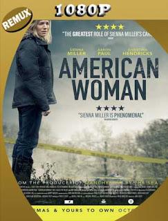American Woman (2018) REMUX [1080p] Latino [GoogleDrive] SilvestreHD