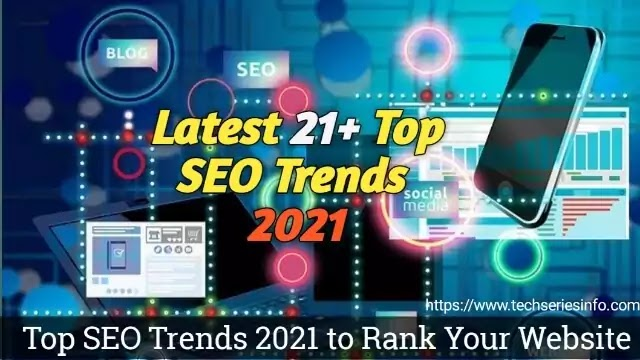 Latest 21 Top SEO Trends 2021 to Rank Your Website