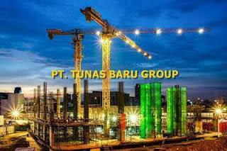 Lowongan PT. Tunas Baru Group (TBG) Pekanbaru November 2019