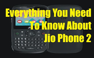 Everything You Need To Know About Jio Phone 2