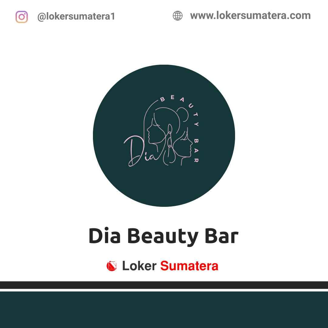 Lowongan Kerja Pekanbaru: Dia Beauty Bar April 2021