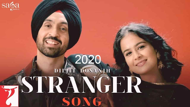 Stranger Song Hindi Lyrics | Diljit Dosanjh | Simar Stranger Song Hindi Lyrics | Diljit  | Simar Kaur | new Song 2020Kaur |New Punjabi Song 2020