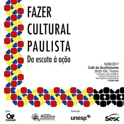 """""""Fazer Cultural Paulista"""": Sesc e Unesp realizam encontro em Registro-SP nesta sexta"""