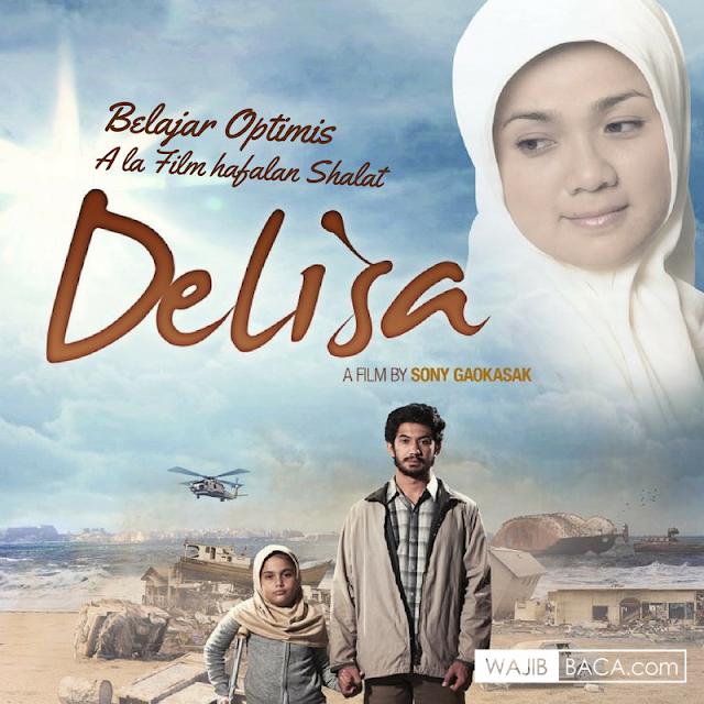 Belajar Optimis dari Film Hafalan Shalat Delisa, Tak Pantang Menyerah Meskipun Musibah Datang!