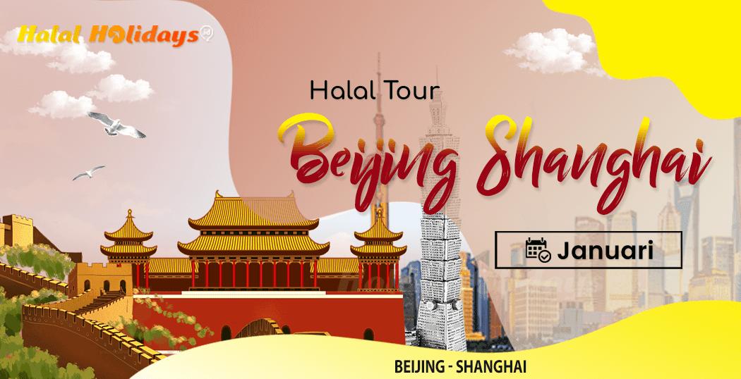 Paket Wisata Halal Tour Beijing Shanghai China Januari 2022