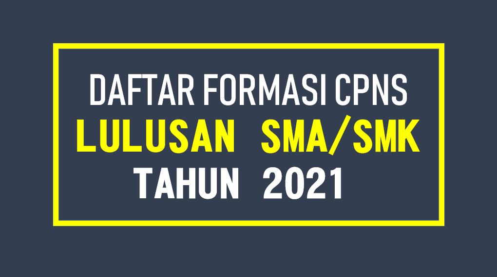 Daftar Lengkap Instansi Membuka Formasi Cpns Lulusan Sma Smk 2021 7pelangi Com