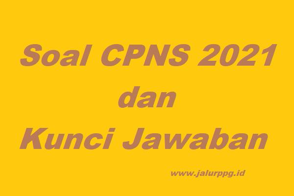 Soal Cpns 2021 Dan Kunci Jawaban Jalurppg Id
