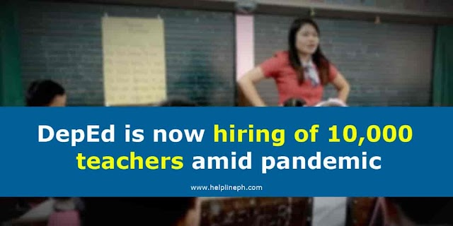 DepEd is now hiring of 10,000 teachers amid pandemic