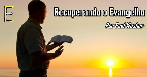 Resultado de imagem para recuperando o evangelho