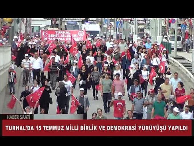 TURHAL'DA 15 TEMMUZ MİLLİ BİRLİK VE DEMOKRASİ YÜRÜYÜŞÜ YAPILDI