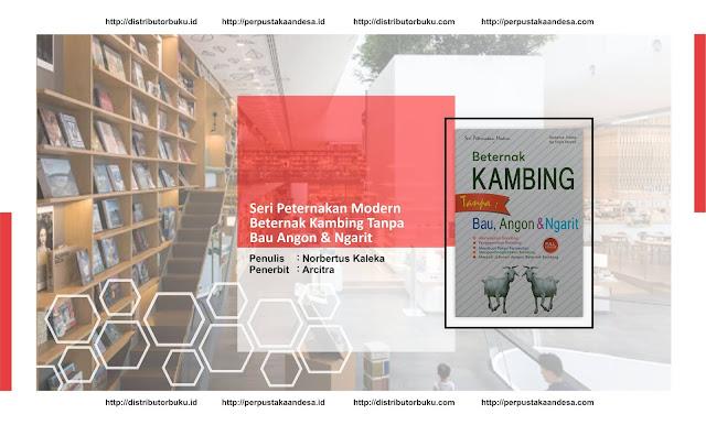 Seri Peternakan Modern: Beternak Kambing Tanpa Bau, Angon &Ngarit