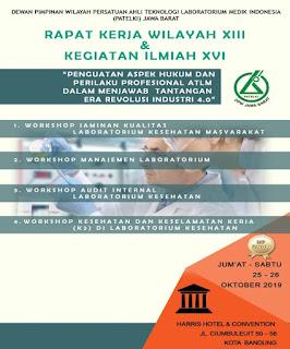 Rapat Kerja Wilayah XIII & Kegiatan Ilmiah XVI DPW PATELKI JAWA BARAT | Penguatan Aspek Hukum dan Perilaku Profesional ATLM dalam MEnjawab Tantangan Era Revolusi Industri 4.0