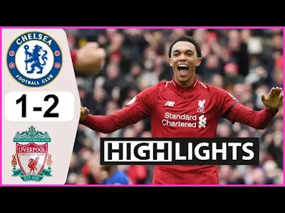 Chelsea vs Liverpool 1-2 All Goals And Match Highlights [MP4 & HD VIDEO]