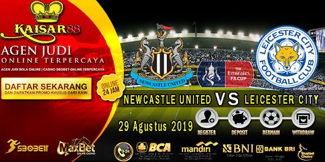Prediksi Bola Terpercaya Liga League Cup Newcastle vs Leicester 29 Agustus 2019