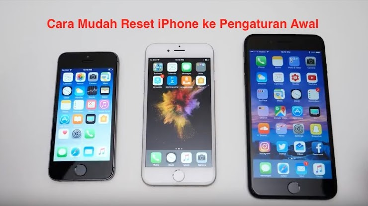 7 Cara Mudah Reset iPhone ke Pengaturan Awal