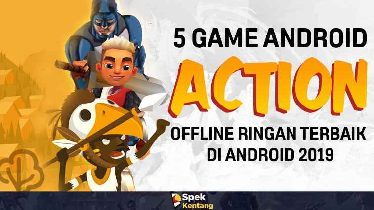5 Game Action Offline Ringan Terbaik di Android 2019