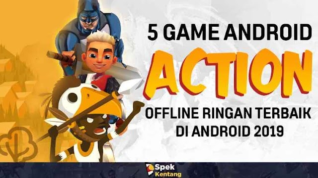 5 Game Action Offline Ringan Terbaik di Android 2019 Seru dan Menyenangkan