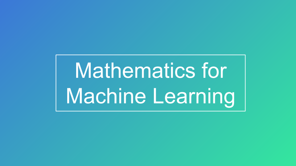 Mathematics for Machine Learning Courses
