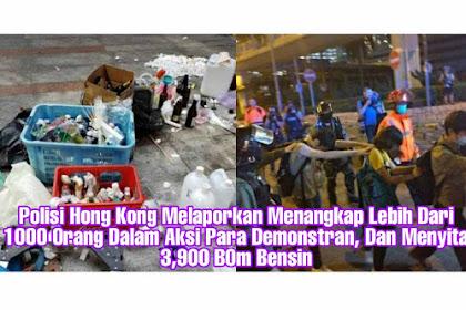 Polisi Hong Kong Melaporkan Menangkap Lebih Dari 1000 Orang Dalam Aksi Para Demonstran, Dan Menyita 3,900 B0m Bensin