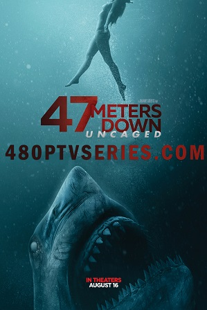 47 Meters Down: Uncaged (2019) 200MB Full Hindi Dubbed Movie Download 480p HDCAM Free Watch Online Full Movie Download Worldfree4u 9xmovies