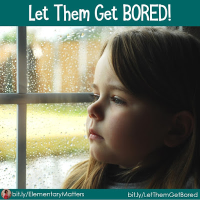 Let Them Get BORED! There is much scientific research that tells us that it's not such a bad thing to let children get bored, but it's actually good for them!