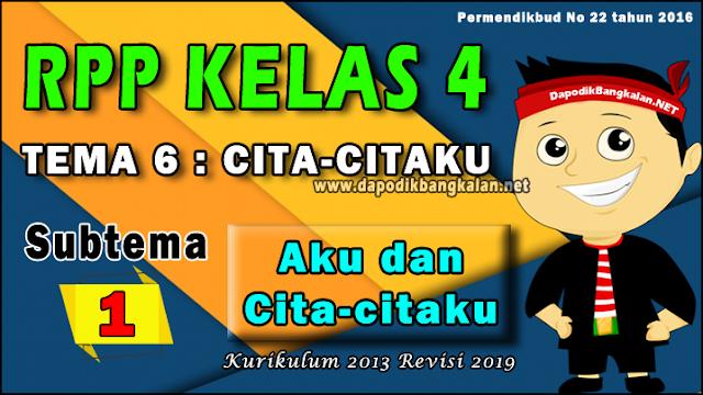 RPP K13 Kelas 4 Tema 6 Cita-citaku Subtema 1 Revisi 2019