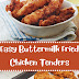 Easy Buttermilk Fried Chicken Tenders