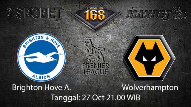 Prediksi Bola Jitu Brighton Hove Albion vs Wolverhampton 27 Oktober 2018 ( English Premier League )