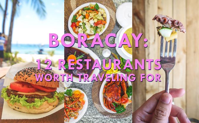 Boracay Food Trip: 12 Restaurants Worth Traveling For