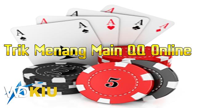 Trik Menang Main QQ Online