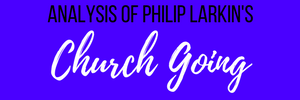 Analysis of Philip Larkin's Church Going