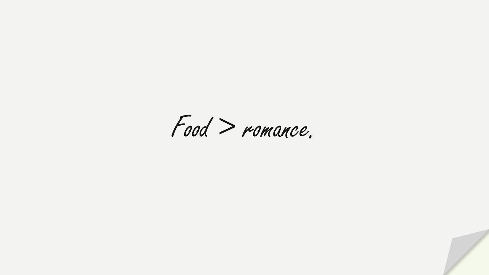 Food > romance.FALSE