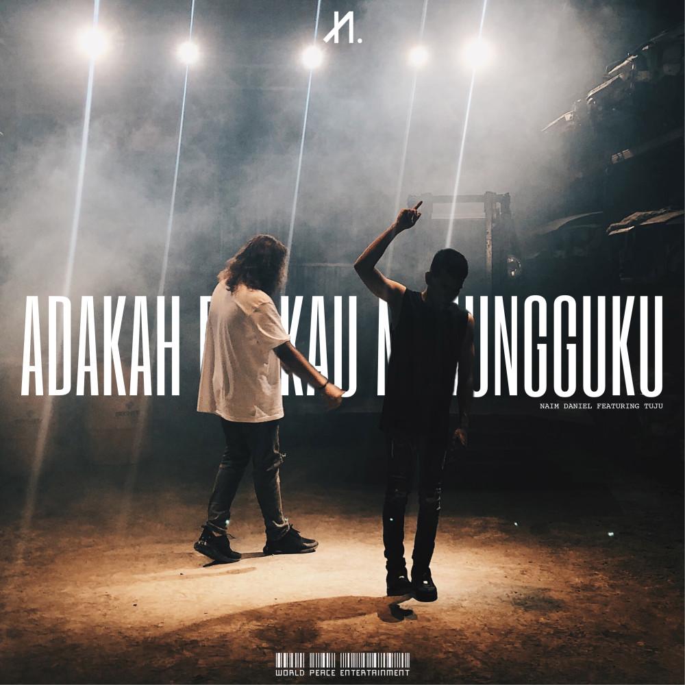 Lirik Lagu Naim Daniel feat. Tuju - Adakah Engkau Menungguku